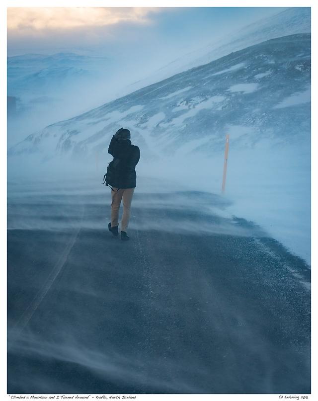 """Climbed a Mountain and I Turned Around"" - Krafla, North Ice"